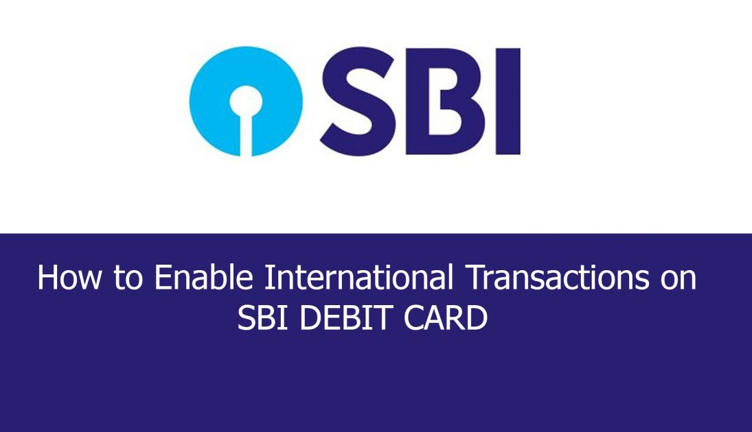 how to enable international transaction on sbi debit card
