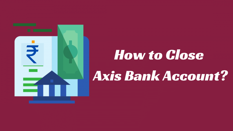 How to Close Axis Bank Account