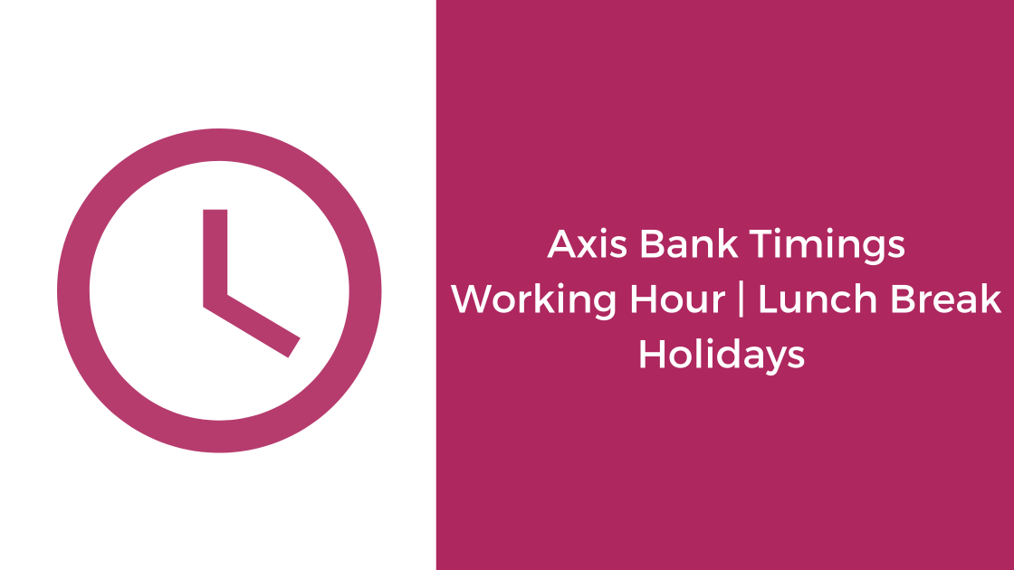 Axis Bank Timing