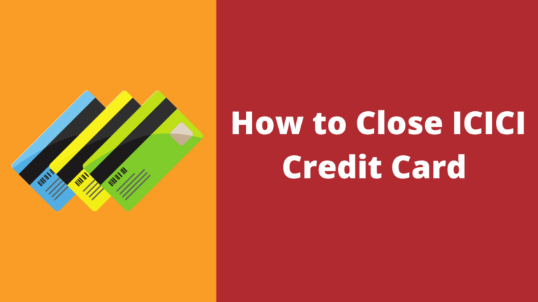 How to close ICICI credit card