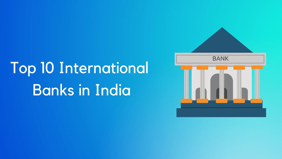 Top 10 International Banks in India